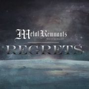 Metal Remnants' Regrets